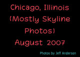 Chicago, Illinois - Mostly Skyline Photos (August 2007)