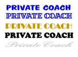 PRIVATE COACH, AVAILABLE IN YOUR CHOICE OF ANY FONT, COLOR AND SIZE, PLEASE EMAIL, OR CALL FOR PRICE