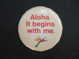 Aloha. It begins with me!