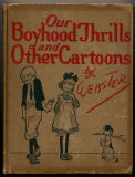 H. T. Webster's first:  Our Boyhood Thrills (1915)