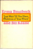 Just Wait Till You Have Children Of Your Own (1971) (inscribed by both Bombeck and Keane)