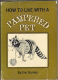 How to Live with a Pampered Pet (1965) (inscribed with original colored drawing)