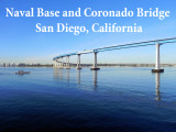 2012 - Coronado Bridge and Naval Base in San Diego, California