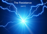 The Resistance (part 2)