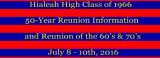 Hialeah High Class of 1966 50-Year Reunion and Reunion of HHS Classes of the '60's and '70's - held on 7/8-10/16