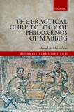 The Practical Christology of Philoxenos of Mabbug