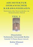 Architektur Osmanischer Karawanseraien. Teil 2