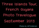 Three Islands Tour, French Guyana (September 2013)