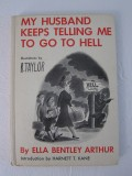 My Husband Keeps Telling Me To Go To Hell (1955) (inscribed)