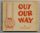 Out Our Way (Spiral Bound) (1938 or 1939) (inscribed to Neg Cochran's wife)