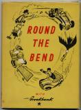 Round the Bend (undated -- 1948?)