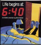 Life Begins at 6:40 (1993) (signed)