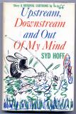 Upstream, Downstream, and Out of My Mind (1961) (signed)