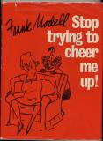 Stop Trying To Cheer Me Up (1978) (inscribed with drawing and signed copies)