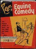 Peb's Equine Comedy (1957) (inscribed)