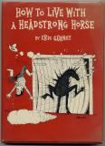 How To Live With A Headstrong Horse (1983) (inscribed with drawing)