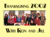 Thanksgiving 2002 with Ron and Jill