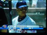 baseball on TVRaul Gonzalez