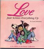 Love Just Screws Everything Up (1996) (signed with original drawing of Elizabeth)