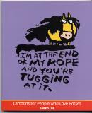 I'm At The End Of My Rope And You're Tugging At It (2005) (signed)