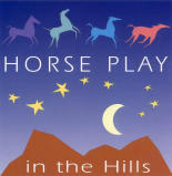 Hemisphere Production's Horseplay in the Hills