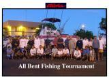 All Bent Fishing Tournamet...