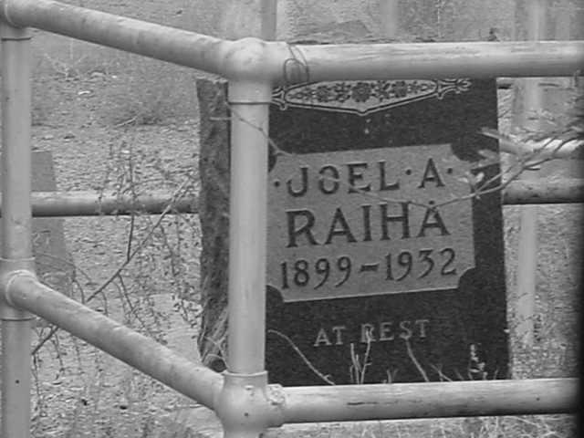Joel A Raiha<br> 1899 to 1932