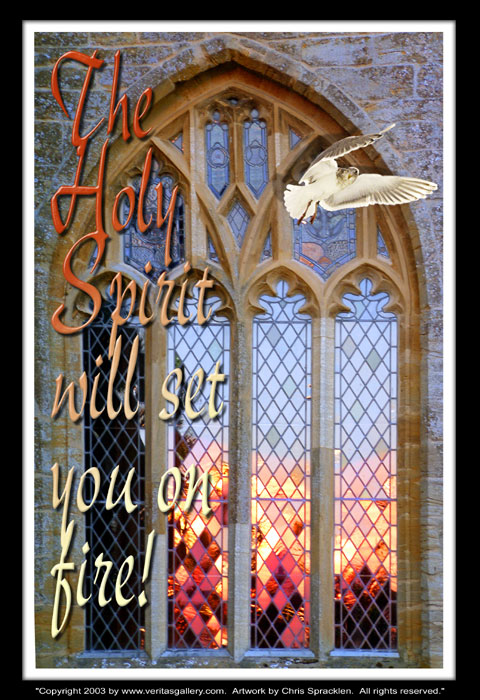 The Holy Spirit will set you on fire