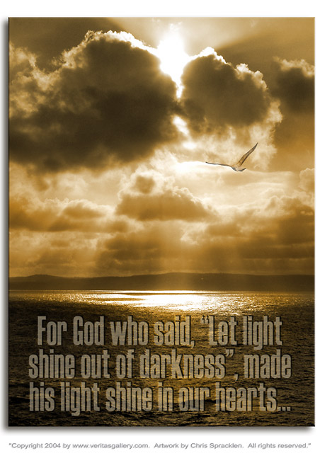 Let light shine out of darkness