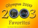 Olympus 2100 Users' Favorites - Best of 2003