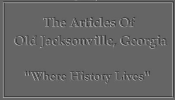 The Articles/Photos Of Old Jacksonville, Ga. -- NOTE: Clicking On Picture Will Also Reveal Its Caption