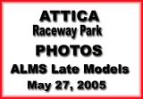 May 27, 2005 Attica ALMS Late Models