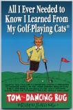 All I Ever Needed To Know I Learned From My Golf-Playing Cats* (1997) (Inscribed with original drawing)