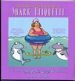 An Illustrated Guide to Shark Etiquette (2000) (Inscribed with original drawing of Hawthorne)