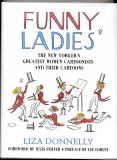Funny Ladies (2005) (signed by several cartoonists with drawings)