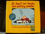 At Least Our Bombs Are Getting Smarter (1991) (inscribed)