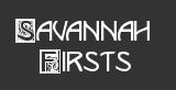 Savannah Firsts