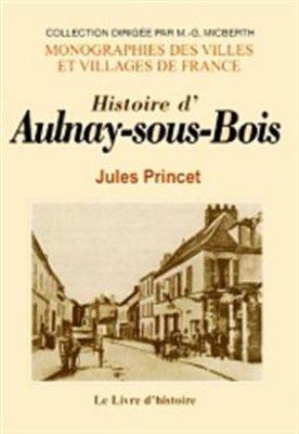 Jules Princet  1998 - Histoire dAulnay Sous Bois