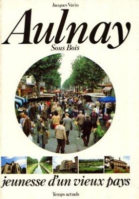 Jacques Varin 1982 - Aulnay Sous Bois / Jeunesse dun vieux pays