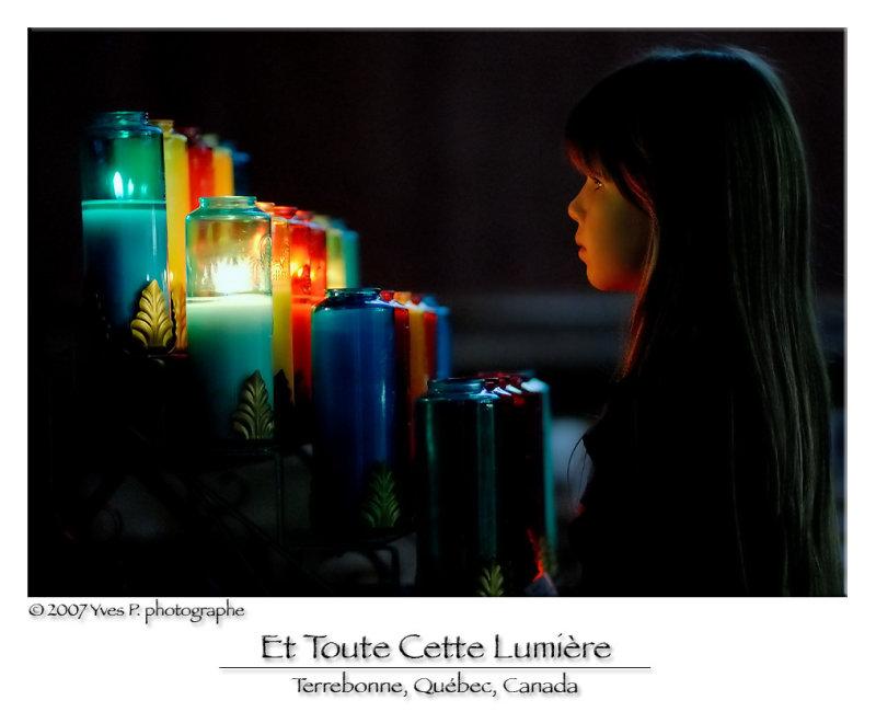 Et toute cette lumière ...  And all that light ...  (October 2007)
