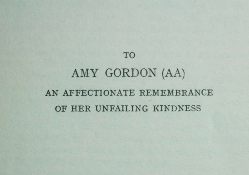 Dedication to Amy Gordon (AA), an affectionate remembrance of her unfailing kindness