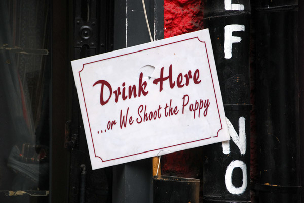 Drink Here or we shoot the puppy - Half Man Half Noodle bar