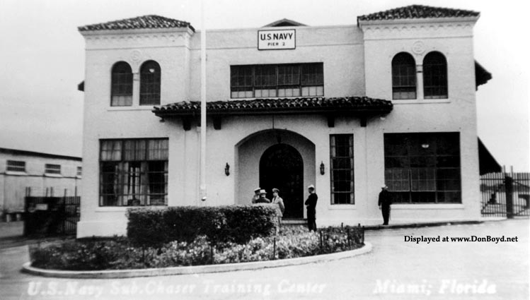 1942 - the U. S. Navys Sub Chaser Training Center (SCTC) at Pier 2 at the Port of Miami