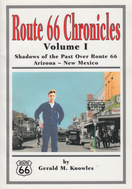 Route 66 Chronicles Vol 1 by Gerald M. Knowles