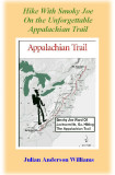 MORE BOOKS HERE!   Hike With Smoky Joe On The Unforgettable Appalachian Trail