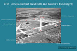 1948 - Amelia Earhart Field (left) and Master's Field (right)