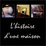 Histoire d'une maison - Old French House