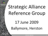 Strategic Alliance Reference Group 17 June 2009