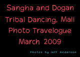 Sangha and Dogan Tribal Dancing, Mali (March 2009)