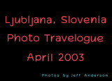 Ljubljana, Slovenia (April 2003)